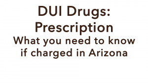 DUI Prescription Drugs AZ Maasen Law Firm Video