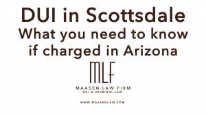 Scottsdale DUI Lawyer Scott Maasen Law Firm